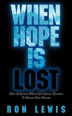 When Hope Is Lost  -     By: Ron Lewis