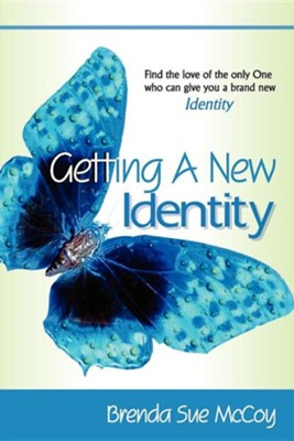 Getting a New Identity  -     By: Brenda Sue McCoy