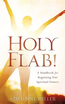 Holy Flab!  -     By: Adrienne Miller