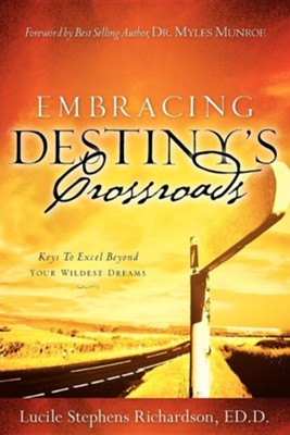 Embracing Destiny's Crossroads  -     By: Lucile Stephens Richardson