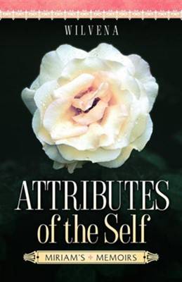 Attributes of the Self  -     By: Wilvena McDowell