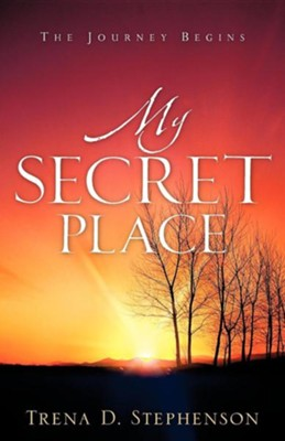 My Secret Place  -     By: Trena D. Stephenson
