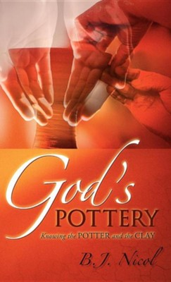 God's Pottery  -     By: B.J. Nicol