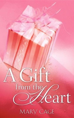 A Gift from the Heart  -     By: Mary Cage