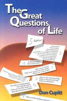 The Great Questions of Life  -     By: Don Cupitt