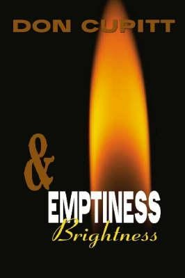 Emptiness and Brightness  -     By: Don Cupitt