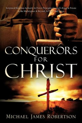 Conquerors for Christ  -     By: Michael James Robertson