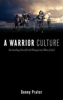 A Warrior Culture  -     By: Donny Prater