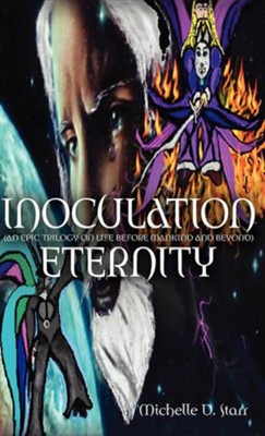 Inoculation Eternity  -     By: Michelle D. Starr