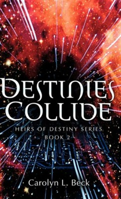 Destinies Collide  -     By: Carolyn L. Beck