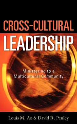 Cross-Cultural Leadership  -     By: David R. Penley, Louis M. Ao