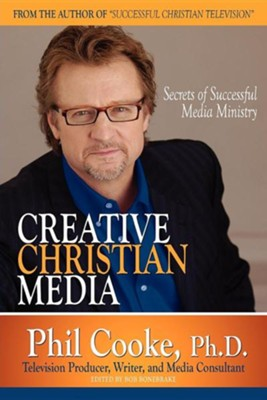Creative Christian Media  -     By: Phil Cooke