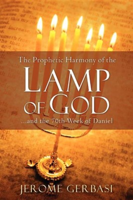 The Prophetic Harmony of the Lamp of God  -     By: Jerome Gerbasi
