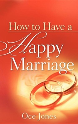 How to Have a Happy Marriage  -     By: Oce Jones