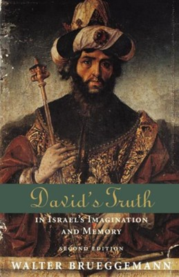 David's Truth: In Israel's Imagination and Memory  -     By: Walter Brueggemann
