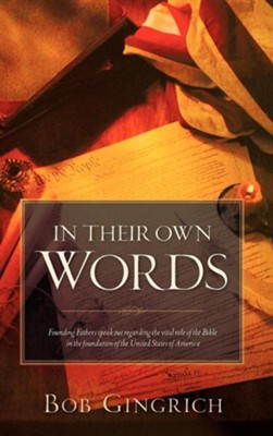 In Their Own Words  -     By: Bob Gingrich