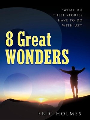 8 Great Wonders  -     By: Eric Holmes