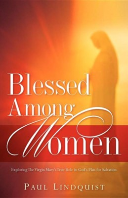 Blessed Among Women  -     By: Paul Lindquist