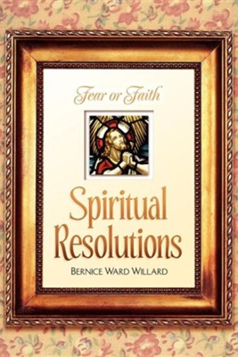 Spiritual Resolutions  -     By: Bernice Ward Willard