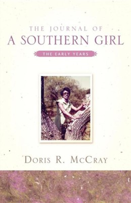 The Journal of a Southern Girl  -     By: Doris R. McCray