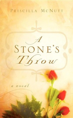 A Stone's Throw  -     By: Priscilla McNutt