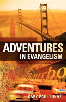 Adventures in Evangelism  -     By: Gary Paul Lukas