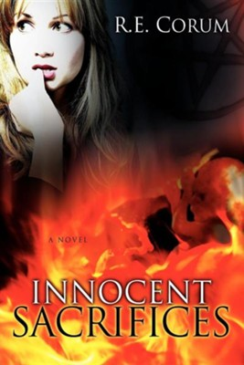 Innocent Sacrifices  -     By: R.E. Corum