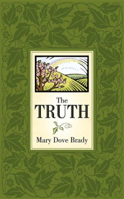 The Truth  -     By: Mary Dove Brady