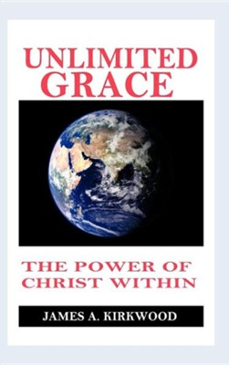 Unlimited Grace  -     By: James A. Kirkwood