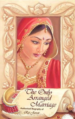 The Only Arranged Marriage  -     By: Raj Jarrett