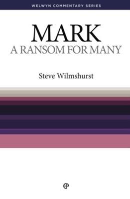 Mark: A Ransom For Many (Welwyn Commentary Series)   -     By: Steve Wilmshurst