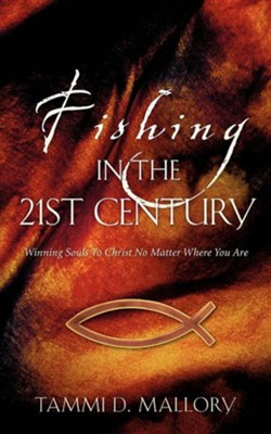 Fishing in the 21st Century  -     By: Tammi D. Mallory