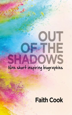 Out of the Shadows  -     By: Faith Cook