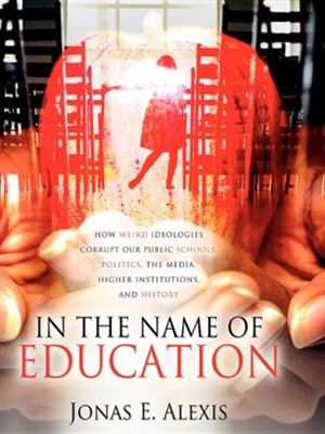 In the Name of Education, Edition 0002  -     By: Jonas E. Alexis