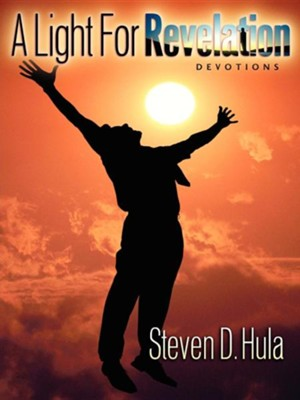 A Light for Revelation  -     By: Steven D. Hula