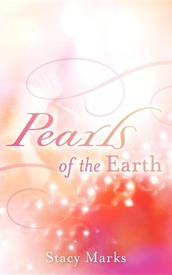 Pearls of the Earth  -     By: Stacy Marks