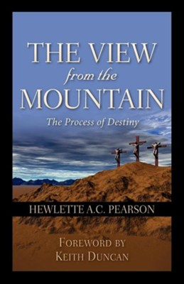 The View from the Mountain  -     By: Hewlette A.C. Pearson