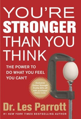 You're Stronger Than You Think: The Power to Do What You Feel You Can't - Slightly Imperfect  -     By: Dr. Les Parrott