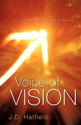 Voice of Vision  -     By: J.D. Hatfield