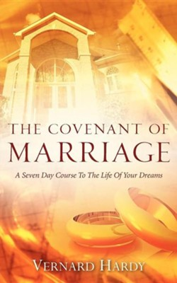 The Covenant of Marriage  -     By: Vernard Hardy