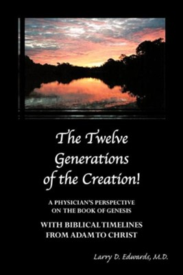The Twelve Generations of the Creation!  -     By: Larry D. Edwards