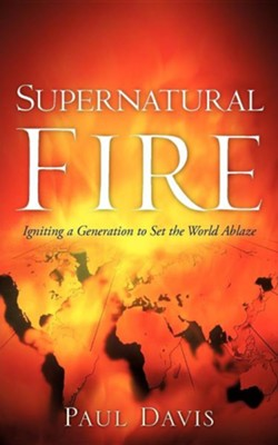 Supernatural Fire  -     By: Paul Davis
