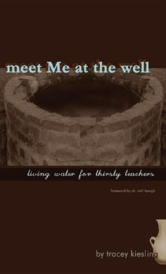 Meet Me at the Well  -     By: Tracey Kiesling