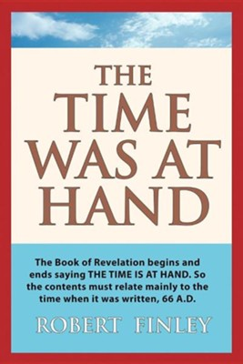 The Time Was at Hand  -     By: Robert Finley Jr.