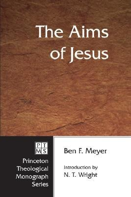 The Aims of Jesus  -     By: Ben F. Meyer