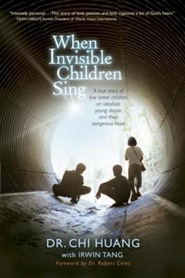 When Invisible Children Sing  -     By: Chi Cheng Huang, Irwin Tang, Robert Coles