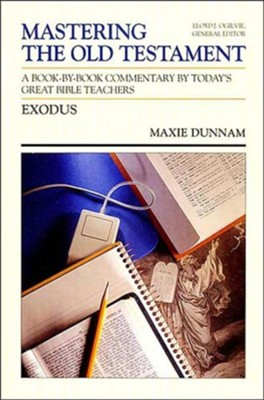 Exodus: Mastering the Old Testament   -     By: Maxie Dunnam