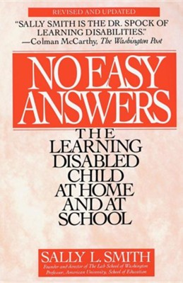 No Easy Answer: The Learning Disabled Child at Home and at School Revised Edition  -     By: Sally L. Smith