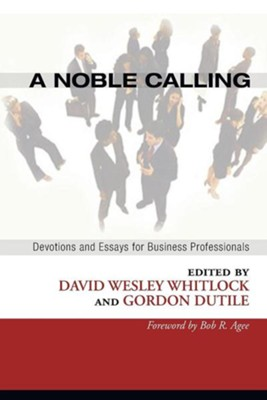 A Noble Calling  -     By: David Wesley Whitlock(ED.), Bob R. Agee & Gordon Dutile(ED.)