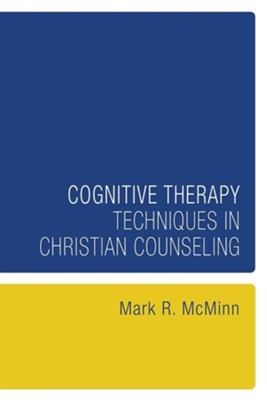 Cognitive Therapy Techniques in Christian Counseling  -     By: Mark R. McMinn